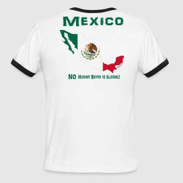 MEXICO:  NO human being is ILLEGAL! - Men's Ringer T-Shirt
