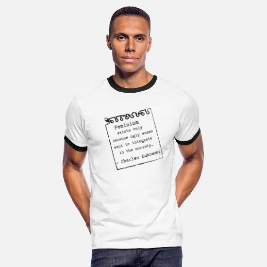 Mockery T-Shirts - Anti Feminism #metoo mockery sarcasm bukoswki - Men's Ringer T-Shirt white/black