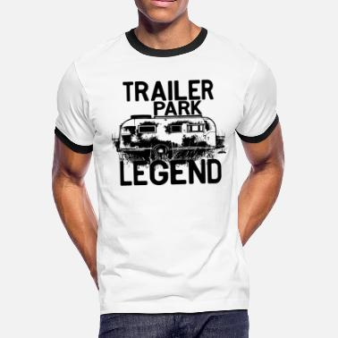 Camper Travel Trailer Trailer park legend. life in trailers Camper - Men's Ringer T-Shirt