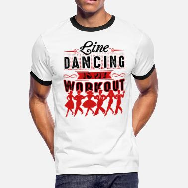 Dance Workout Line Dancing Is My Workout Shirt - Men's Ringer T-Shirt