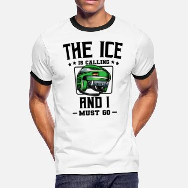 Ice Rink The Ice Is Calling And I Must Go | Hockey Fan Gift - Men's Ringer T-Shirt