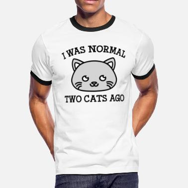 Normal I Was Normal Two Cats Ago - Men's Ringer T-Shirt