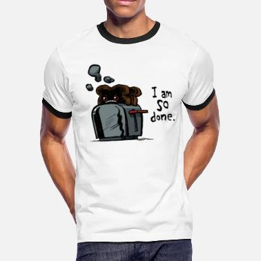 Done I Am So Done - Men's Ringer T-Shirt