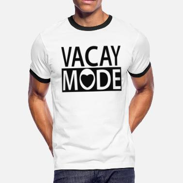 Vacay Mode-on Vacay Mode - Men's Ringer T-Shirt