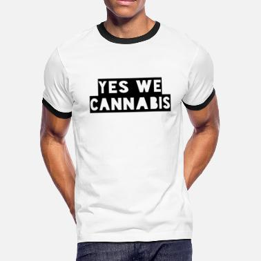 Yes We Cannabis yes we cannabis - Men's Ringer T-Shirt