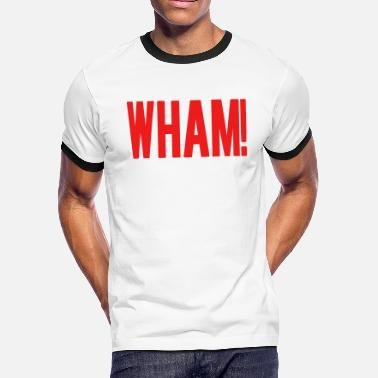 Wham wham - Men's Ringer T-Shirt