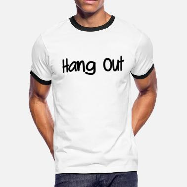 Hang Out Hang out - Men's Ringer T-Shirt