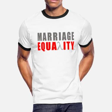 Marriage Equality MARRIAGE EQUALITY - Men's Ringer T-Shirt