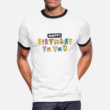 Happy Birthday Happy Birthday - Men's Ringer T-Shirt