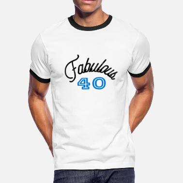 Forties 40s Fabulous 40 Forty - Men's Ringer T-Shirt