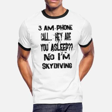 Make Phone Calls 3 am phone call - Men's Ringer T-Shirt