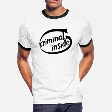Criminal Inside black - Men's Ringer T-Shirt