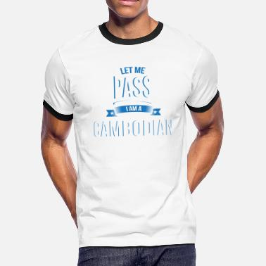 Funny Cambodian let me pass Cambodian gift birthday - Men's Ringer T-Shirt