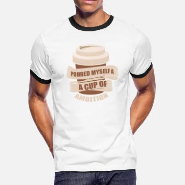 Ambition Ambition cappuccino gift idea - Men's Ringer T-Shirt