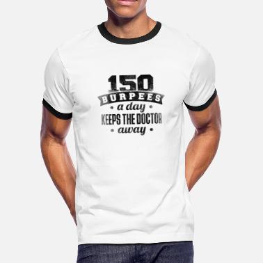84d35f5cb 150 Burpees a Day Funny Burpee Shirt - Men's Ringer T-