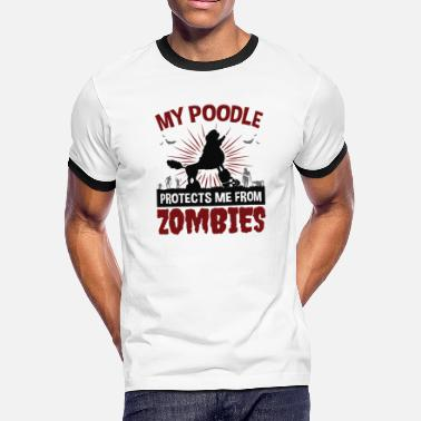 032b68c5e Halloween Poodle Poodle Halloween Poodle Protects Me From Zombies -  Men's Ringer. Men's Ringer T-Shirt