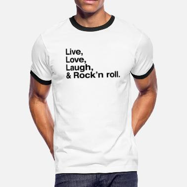 Quotes Live , love , laugh and rock and roll - Men's Ringer T-Shirt