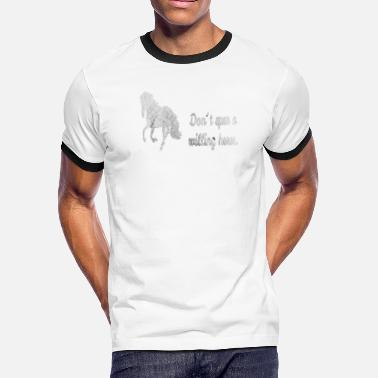 Dont Ride Dont spur a willing horse riding pony saddle - Men's Ringer T-Shirt