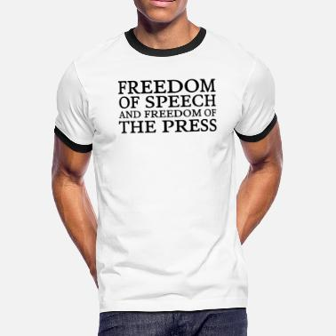Speech Text: Freedom of speech and freedom of the press - Men's Ringer T-Shirt