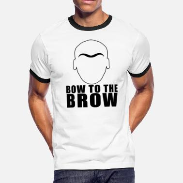Brow Bow To The Brow - Men's Ringer T-Shirt