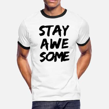 Stay Awesome stay awesome - Men's Ringer T-Shirt