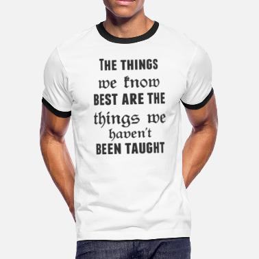 Brummi The things we know best are the things we haven t - Men's Ringer T-Shirt