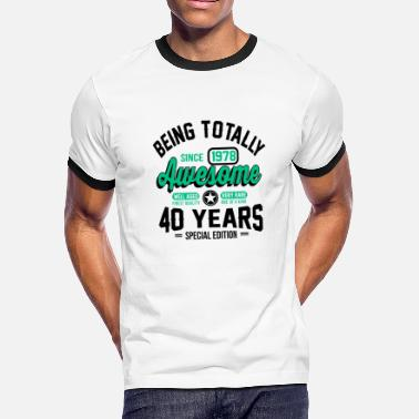 40 Years Of Awesome 40 Years Of Being Awesome - Men's Ringer T-Shirt