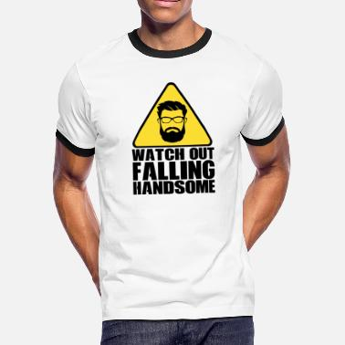 Watch Out Watch Out For Falling Handsome - Men's Ringer T-Shirt
