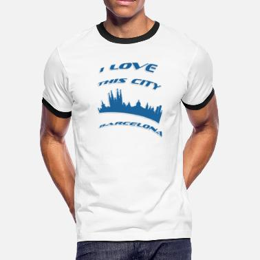 I Love Barcelona Barcelona I love this city - Men's Ringer T-Shirt
