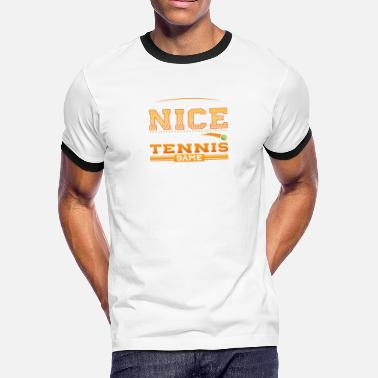 People think I am Nice until they sit next to me at a Tennis Game - Men's Ringer T-Shirt