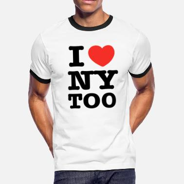 I Love Ny I love NY too - Men's Ringer T-Shirt