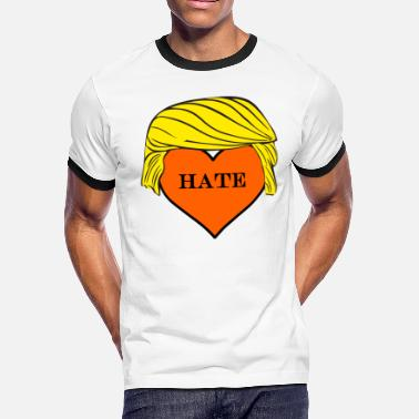 I Hate Trump Love Trump's Hate! - Men's Ringer T-Shirt