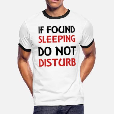 If Found Sleeping Please Do Not Disturb T-Shirt