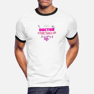 Being A Doctor Being a doctor - Men's Ringer T-Shirt