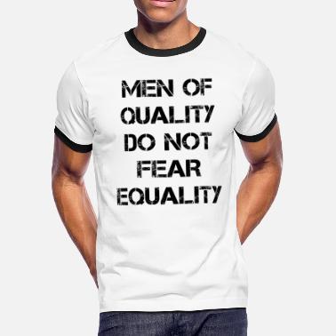 4f75e562 equality feminism feminist gift women rights - Men's Ringer T-Shirt