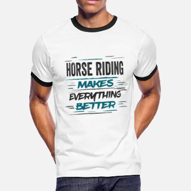 15f1455b Funny Horse Graphic Horse Riding Makes Better Love Funny Sayings Gifts -  Men'. Men's Ringer T-Shirt