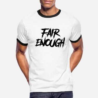 Fair Fair Enough (Danger/Black) - Men's Ringer T-Shirt
