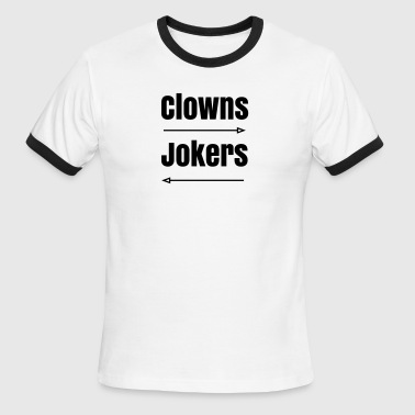 Clowns to the Left of Me, Jokers to the Right - Men's Ringer T-Shirt