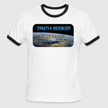 Seeking The Truth - Truth Seeker - Men's Ringer T-Shirt