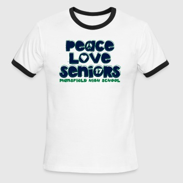 peace love seniors mansfield high 17 - Men's Ringer T-Shirt