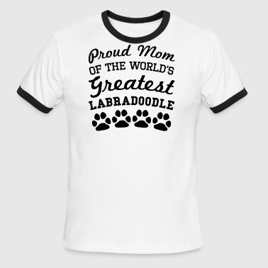 Proud Mom Of The World's Greatest Labradoodle - Men's Ringer T-Shirt