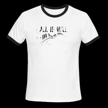 ALL IS WELL 01 - Men's Ringer T-Shirt