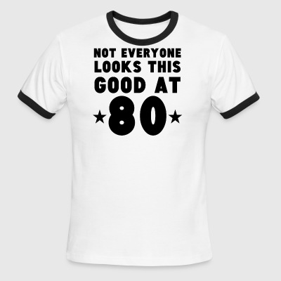 Not Everyone Looks This Good At 80 - Men's Ringer T-Shirt