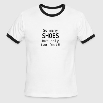 So many Shoes but only two feet Gift - Men's Ringer T-Shirt