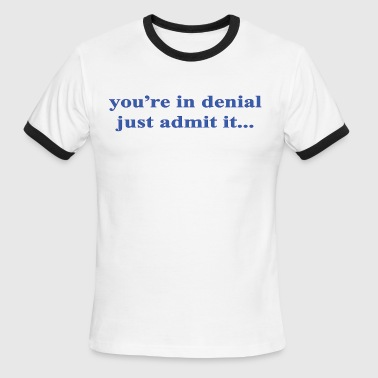 denial - Men's Ringer T-Shirt