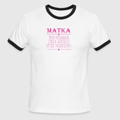 Matka The Woman The Myth The Legend - Men's Ringer T-Shirt