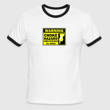 CHOKE WARNING - Men's Ringer T-Shirt