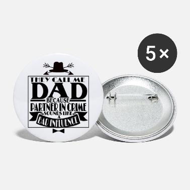 Super Dad They call me Dad - Gift for the best Dad - Large Buttons