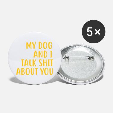 Funny Dog Owner Quotes| Funny Dog Mom Shirts - Large Buttons