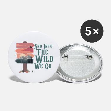Landscape Into the Wild we Go Hiking - Large Buttons